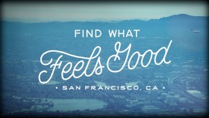Find What Feels Good – San Francisco
