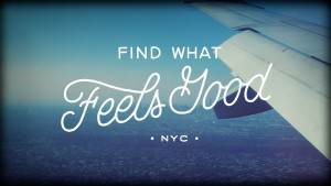 Find What Feels Good – NYC