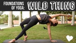 Wild Thing Pose – Foundations of Yoga