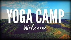 Yoga Camp – Welcome Orientation
