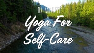 10-Minute Yoga For Self Care