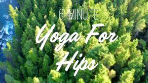 6-Minute Yoga for Hips