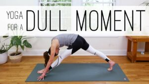 Yoga for a Dull Moment