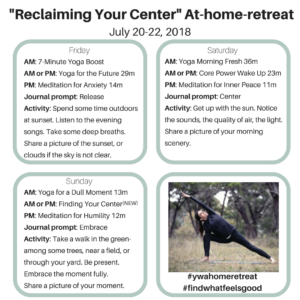 """Reclaiming Your Center"" At Home Yoga Retreat"