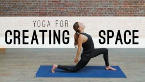 Yoga for Creating Space